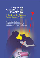 Book Cover: Bangladesh Apparel Sector in Post MFA Era: A Study on the Ongoing Restructuring Process