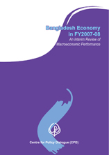 Book Cover: Bangladesh Economy in FY2007-08: An Interim Review of Macroeconomic Performance