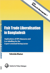 Book Cover: CPD Research Monograph 1 – Fish Trade Liberalisation in Bangladesh: Implications of SPS Measures and Eco-Labelling for the Export-Oriented Shrimp Sector