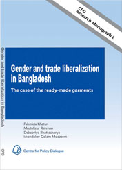 Book Cover: CPD Research Monograph 2 – Gender and Trade Liberalisation in Bangladesh: The Case of the Readymade Garments
