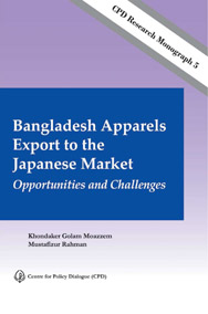 Book Cover: CPD Research Monograph 5 – Bangladesh Apparels Export to the Japanese Market: Opportunities and Challenges