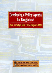 Book Cover: Developing a Policy Agenda for Bangladesh: Civil Society's Task Force Reports 2001