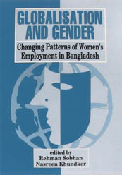 Book Cover: Globalisation and Gender: Changing Patterns of Women's Employment in Bangladesh