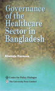 Book Cover: Governance of the Healthcare Sector in Bangladesh