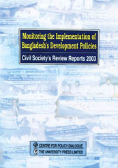 Book Cover: Monitoring the Implementation of Bangladesh's Development Policies: Civil Society's Review Reports 2003