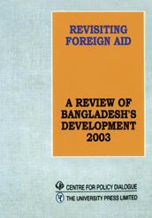 Book Cover: Revisiting Foreign Aid: A Review of Bangladesh's Development 2003