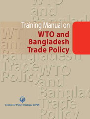 Book Cover: Training Manual on WTO and Bangladesh Trade Policy (2008)