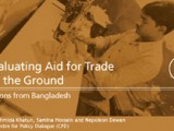 Evaluating Aid for Trade on the Ground: Lessons from Bangladesh