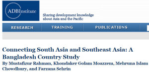 Connecting South Asia and Southeast Asia: A Bangladesh Country Study