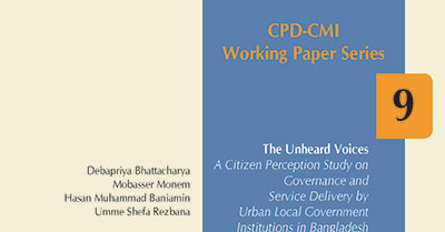 cpd-cmi-working-paper-9-unheard-voices-citizen-perception-study-governance-service-delivery-urban-local-government-institutions-bangladesh