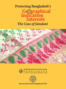 Book Cover: Protecting Bangladesh's Geographical Indication Interests: The Case of Jamdani