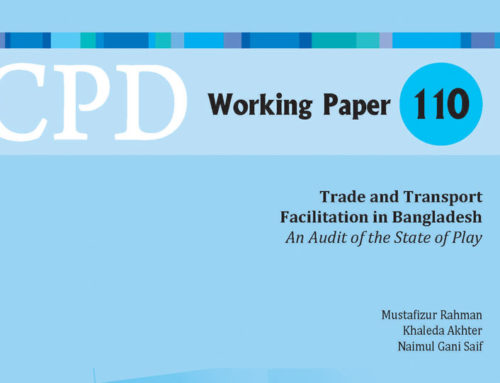 CPD Working Paper 110 – Trade and Transport Facilitation in Bangladesh: An Audit of the State of Play