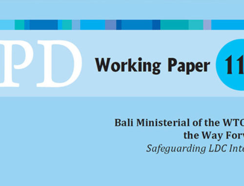CPD Working Paper 111 – Bali Ministerial of the WTO and the Way Forward Safeguarding LDC Interests