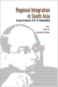 regional-integration-south-asia-essays-in-honour-of-dr-m-rahmatullah-cover