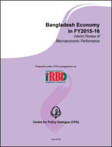 Book Cover: Bangladesh Economy in FY2015-16: Interim Review of Macroeconomic Performance
