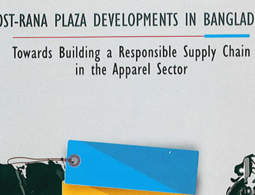 Post-Rana Plaza Developments in Bangladesh