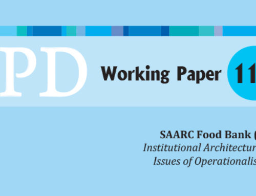 CPD Working Paper 113 – SAARC Food Bank (SFB): Institutional Architecture and Issues of Operationalisation